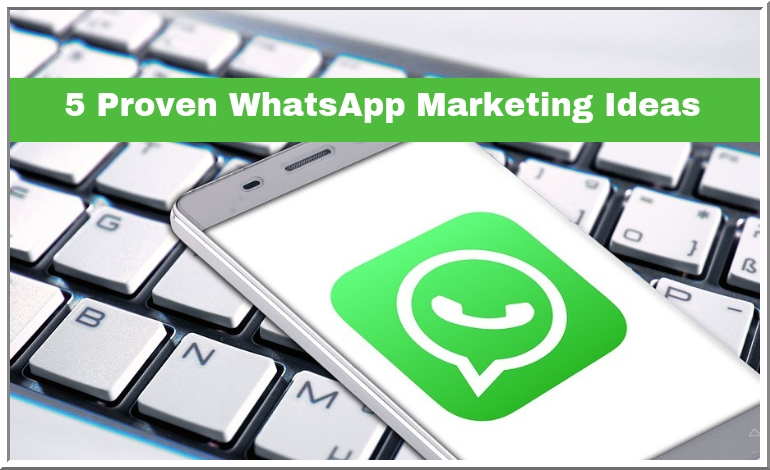 5 Proven WhatsApp Marketing Ideas