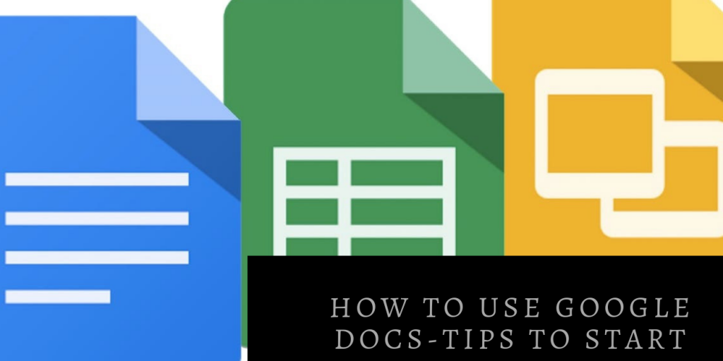 How to use Google Docs-Tips To Start